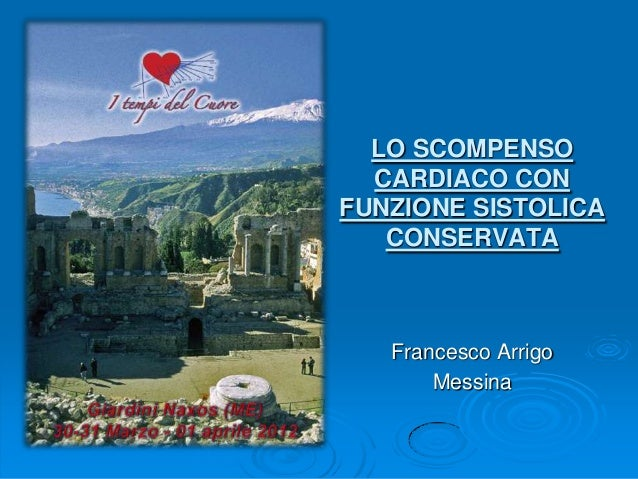 Francesco ArrigoMessinaLO SCOMPENSOCARDIACO CONFUNZIONE SISTOLICACONSERVATA