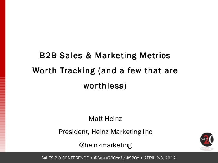 B2B Sales & Marketing MetricsWor th Tracking (and a few that are                     wor thless)                       Mat...