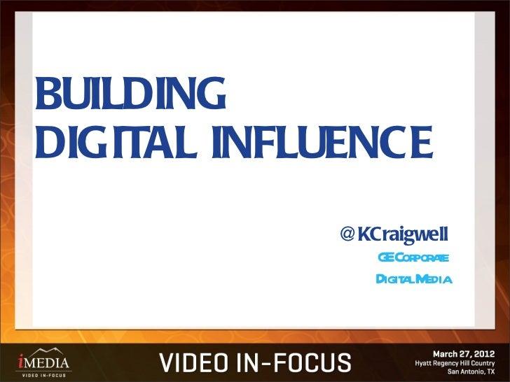 BUILDINGDIGITAL INFLUENCE            @KCraigwell               G Cor ae                E por t               Digit lM     ...