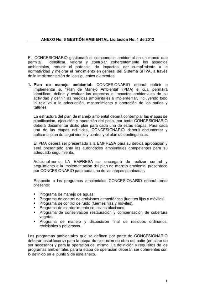 ANEXO No. 6 GESTIÓN AMBIENTAL Licitación No. 1 de 2012EL CONCESIONARIO gestionará el componente ambiental en un marco quep...
