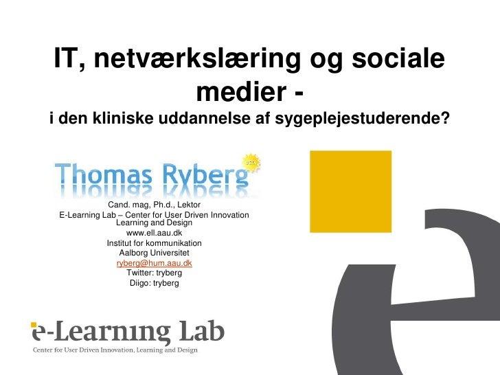 It, netværkslæring og sociale medier - i den kliniske uddannelse af sygeplejestuderende?