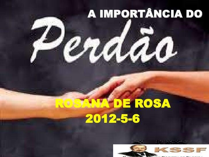 A IMPORTÂNCIA DOROSANA DE ROSA   2012-5-6