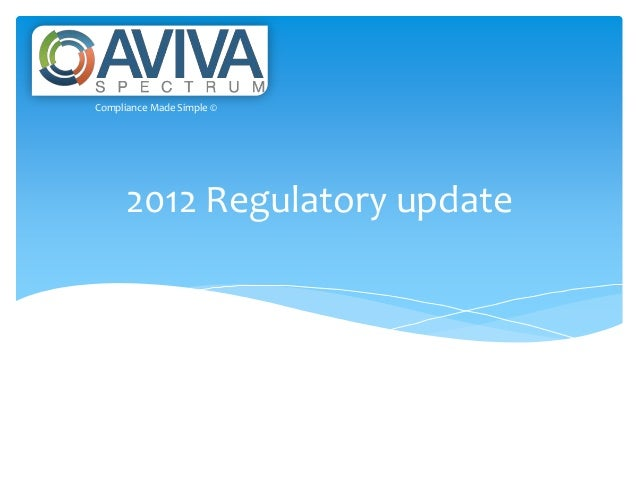 2012 Regulatory updateCompliance Made Simple ©