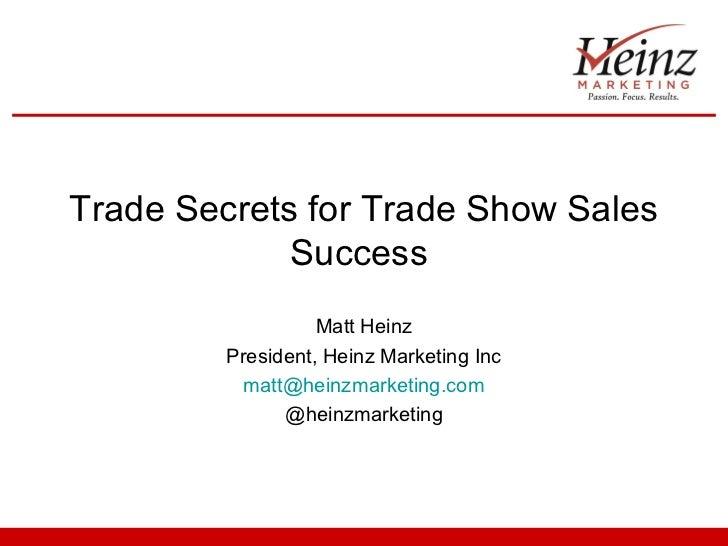 Trade Secrets for Trade Show Sales             Success                   Matt Heinz         President, Heinz Marketing Inc...