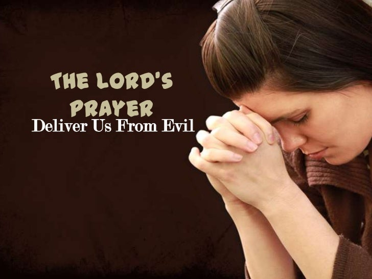 The Lord's   PrayerDeliver Us From Evil