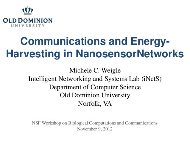Communications and Energy-Harvesting in NanosensorNetworks                   Michele C. Weigle    Intelligent Networking a...