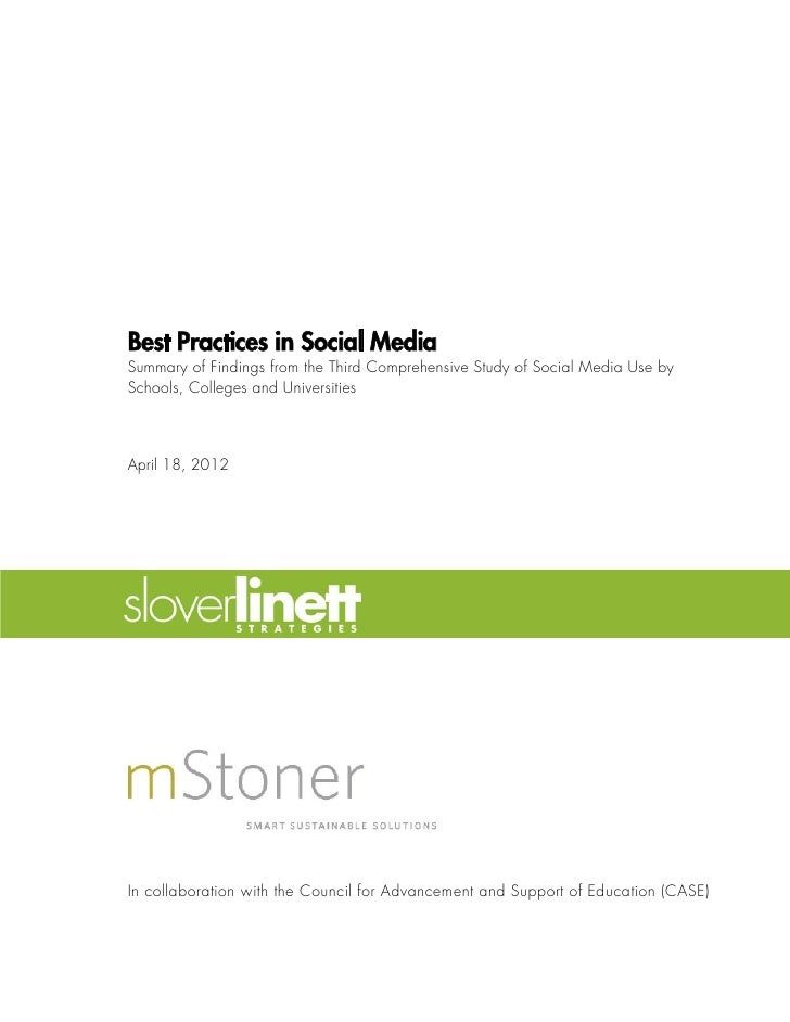 Best Practices in Social MediaSummary of Findings from the Third Comprehensive Study of Social Media Use bySchools, Colleg...