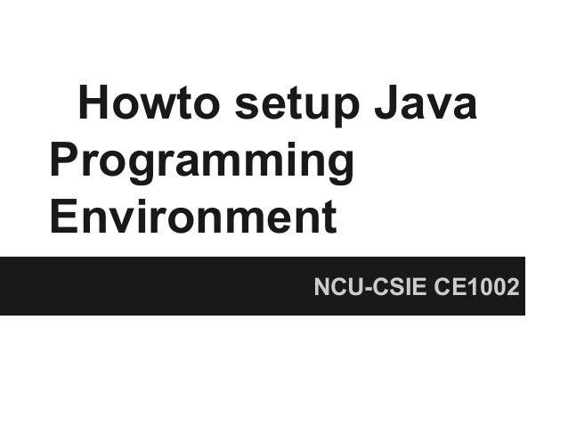 Howto setup JavaProgrammingEnvironment          NCU-CSIE CE1002