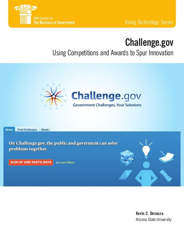 Using Technology Series  Challenge.gov  Using Competitions and Awards to Spur Innovation  Government Challenges, Your Solu...