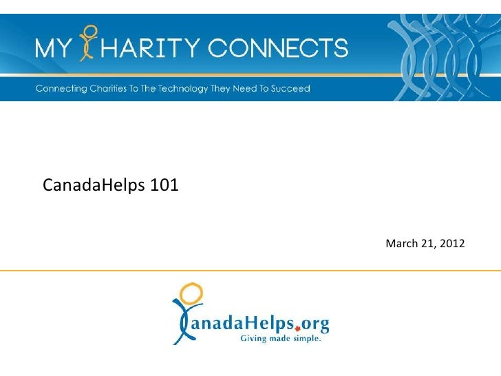 CanadaHelps 101                  March 21, 2012