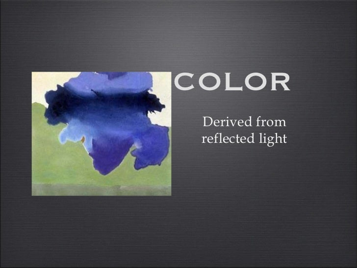 COLOR Derived from reflected light