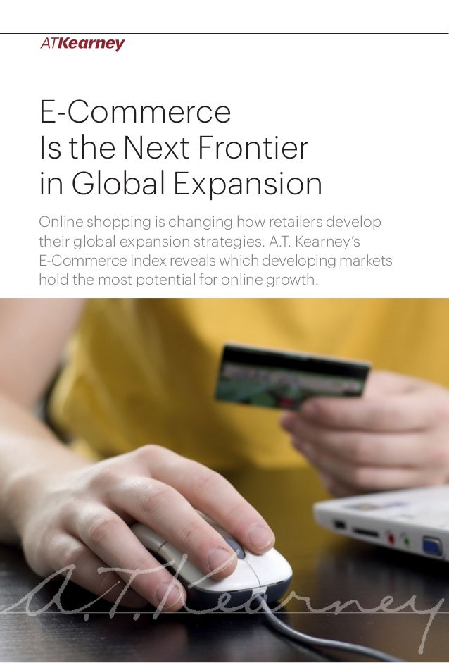 1E-Commerce Is the Next Frontier in Global Expansion E-Commerce Is the Next Frontier in Global Expansion Online shopping i...