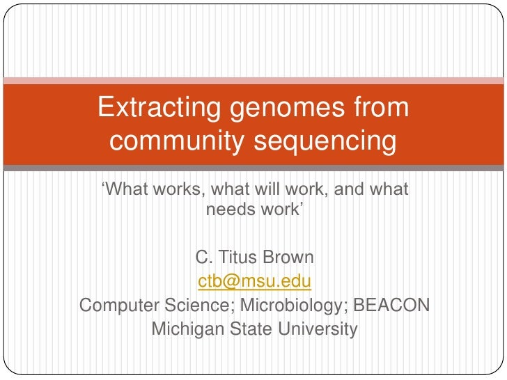 """Extracting genomes from  community sequencing  """"What works, what will work, and what              needs work""""             ..."""