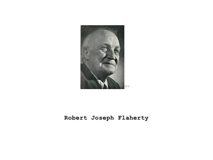 (1)Robert Joseph Flaherty