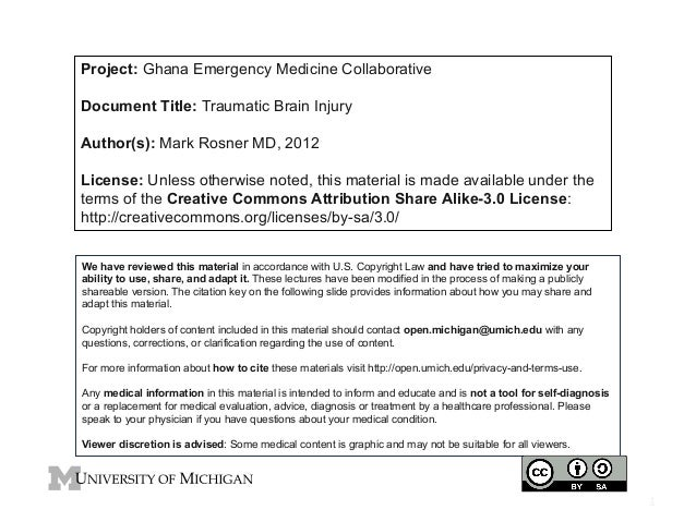 Project: Ghana Emergency Medicine Collaborative Document Title: Traumatic Brain Injury Author(s): Mark Rosner MD, 2012 Lic...