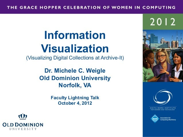 Information       Visualization(Visualizing Digital Collections at Archive-It)       Dr. Michele C. Weigle      Old Domini...