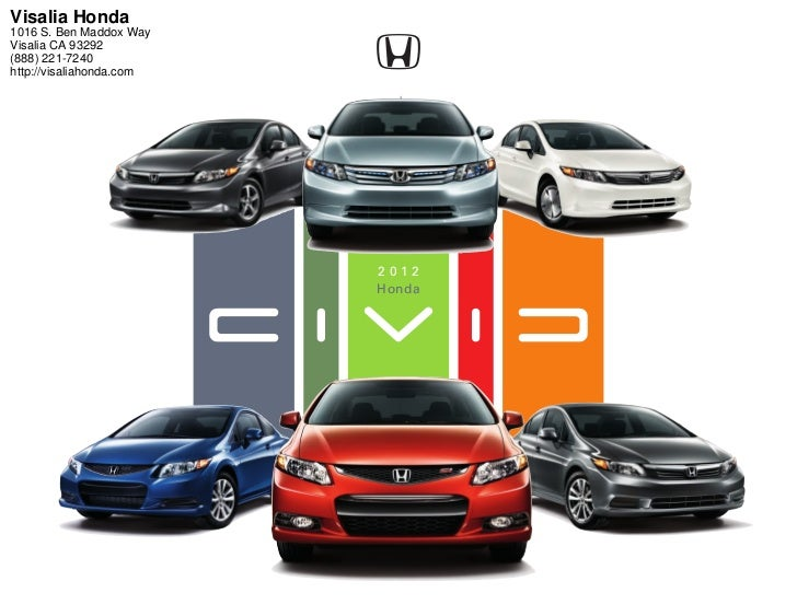 Visalia Honda1016 S. Ben Maddox WayVisalia CA 93292(888) 221-7240http://visaliahonda.com                          2012    ...