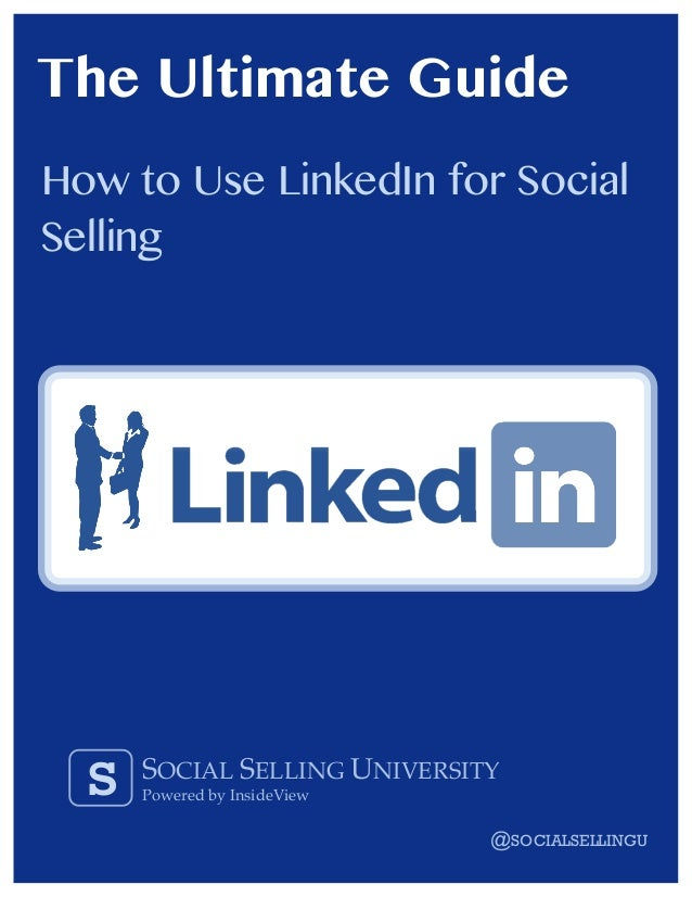 The Ultimate GuideHow to Use LinkedIn for SocialSelling                                                                   ...