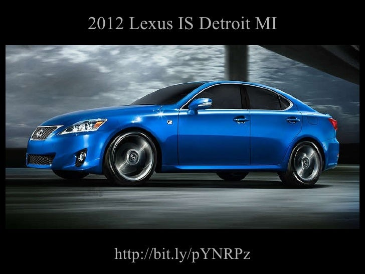 2012 Lexus IS Detroit MI http://bit.ly/pYNRPz