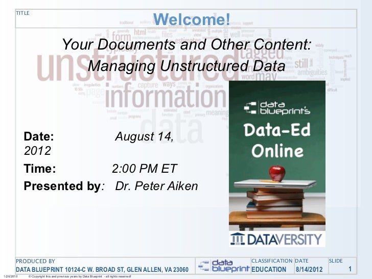 Data-Ed Online: Your Documents and Other Content: Managing Unstructured Data