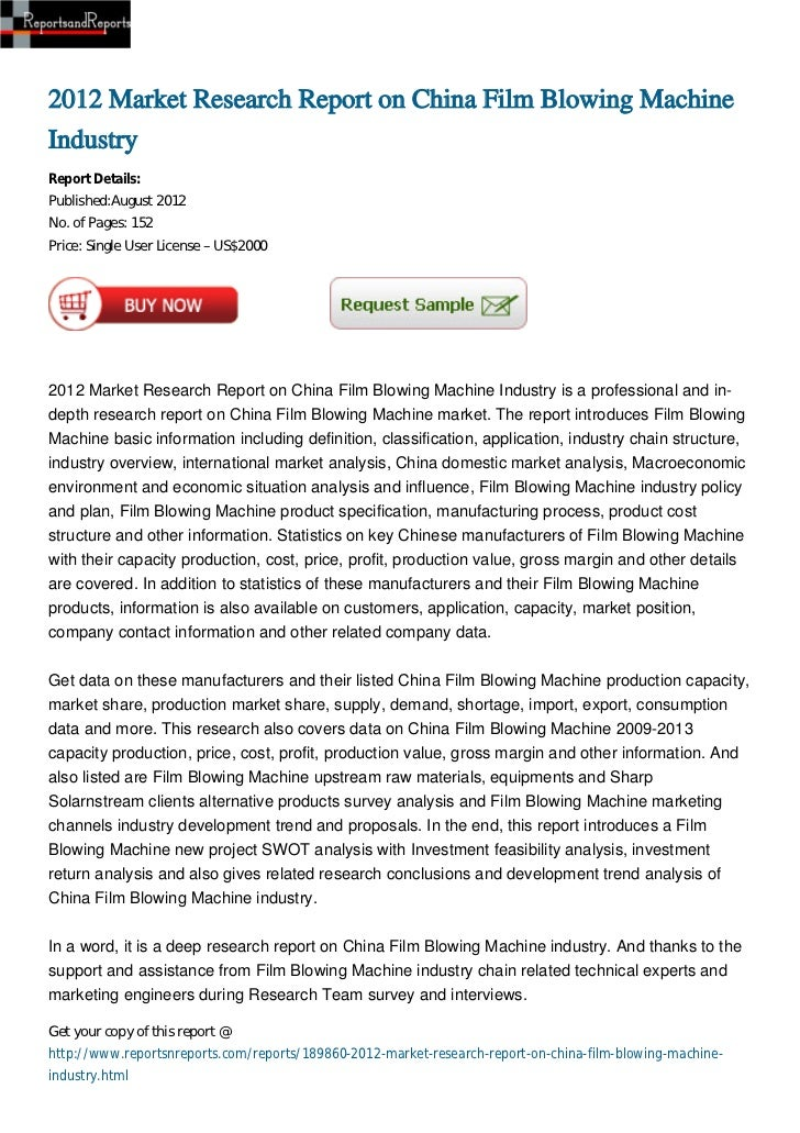 2012 Market Research Report on China Film Blowing MachineIndustryReport Details:Published:August 2012No. of Pages: 152Pric...