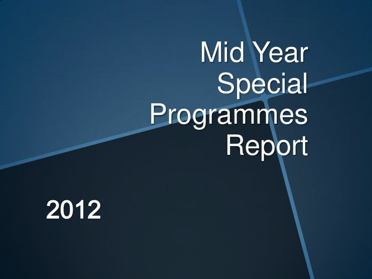Mid Year     SpecialProgrammes     Report