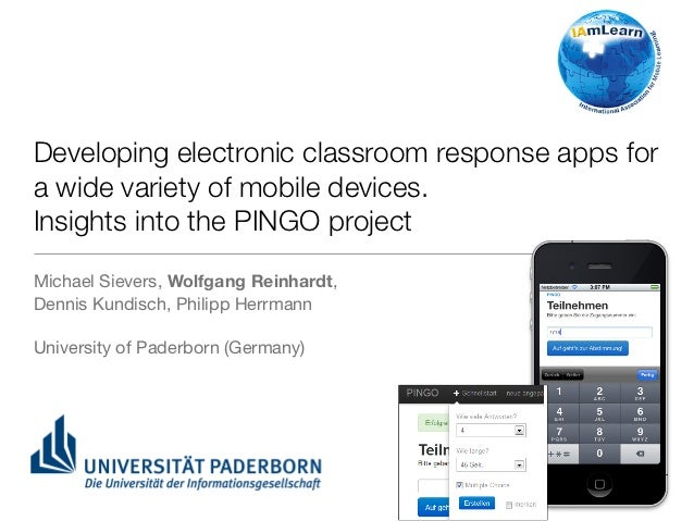 Developing electronic classroom response apps for a wide variety of mobile devices. Insights into the PINGO project