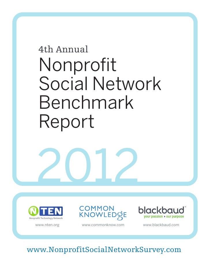 4th Annual  Nonprofit  Social Network  Benchmark  Report  2012 www.nten.org   www.commonknow.com   www.blackbaud.comwww.No...