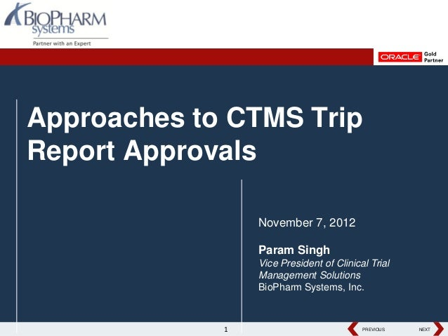 Approaches to CTMS TripReport Approvals                 November 7, 2012                 Param Singh                 Vice ...