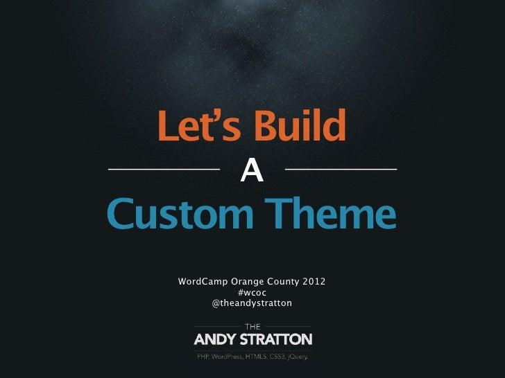 Let's Build a Custom Theme