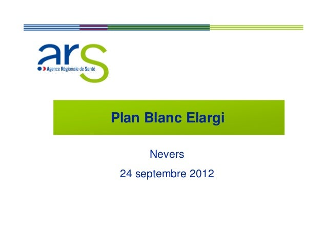 Plan Blanc Elargi      Nevers 24 septembre 2012