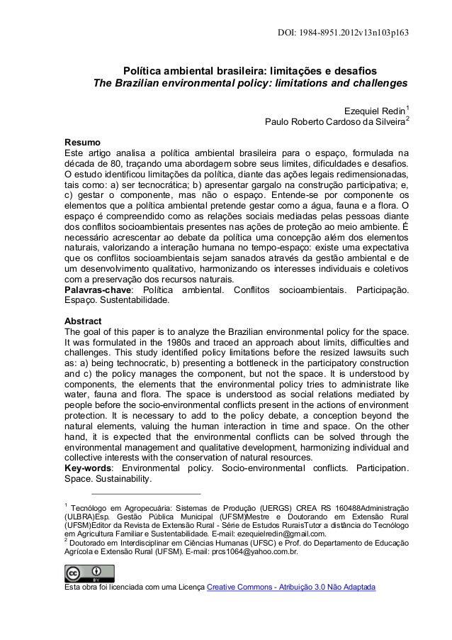 DOI: 1984-8951.2012v13n103p163Política ambiental brasileira: limitações e desafiosThe Brazilian environmental policy: limi...