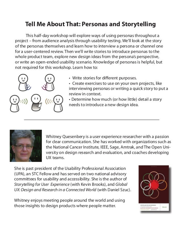 Tell Me About That: Personas and StorytellingThis half-day workshop will explore ways of using personas throughout aprojec...