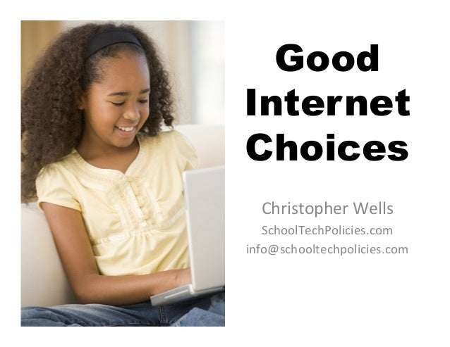 GoodInternetChoices  Christopher Wells    SchoolTechPolicies.com info@schooltechpolicies.com