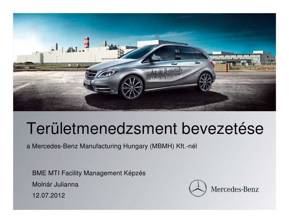 Területmenedzsment bevezetésea Mercedes-Benz Manufacturing Hungary (MBMH) Kft.-nél BME MTI Facility Management Képzés Moln...