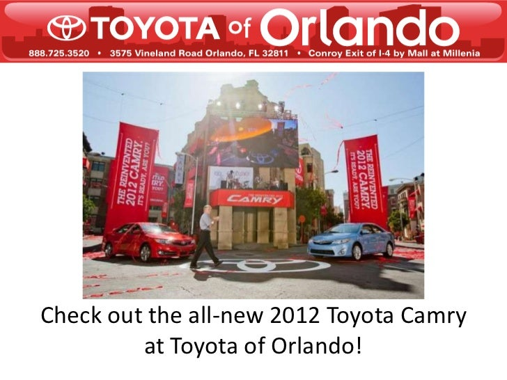 Check out the all-new 2012 Toyota Camry         at Toyota of Orlando!
