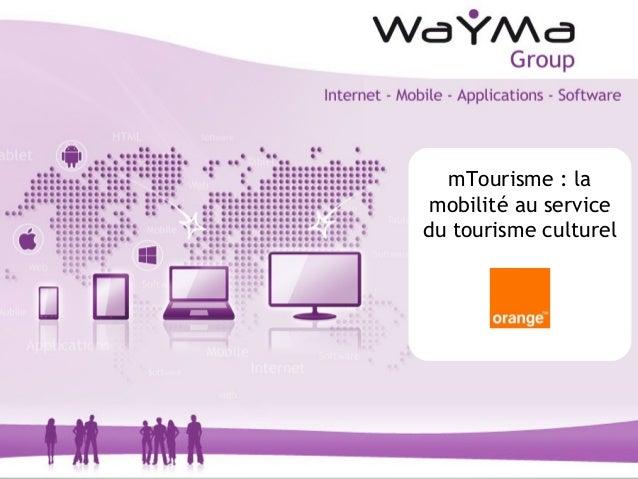 mTourisme : la mobilité au servicedu tourisme culturel                   1