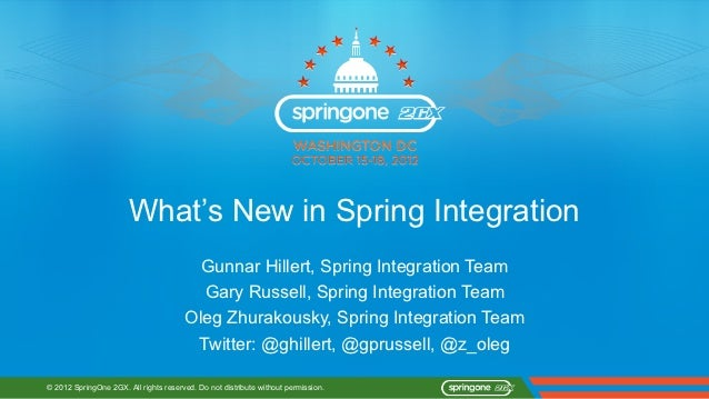 S2GX 2012 - What's New in Spring Integration