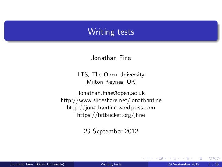 Writing tests                                       Jonathan Fine                                  LTS, The Open Universit...