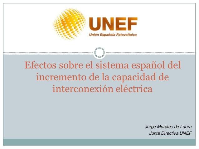 Efectos sobre el sistema eléctrico del incremento de la capacidad de interconexion.