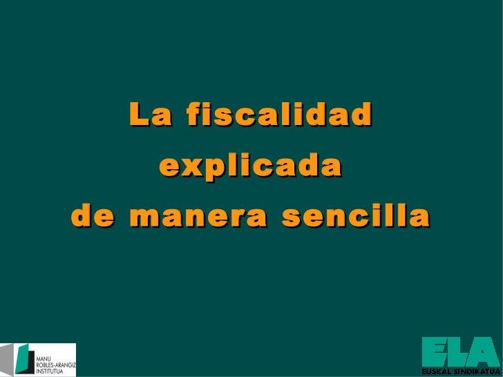 La fiscalidad explicada de manera sencilla