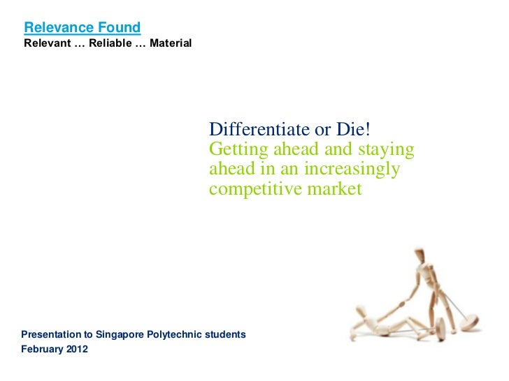 Relevance FoundRelevant … Reliable … Material                                      Differentiate or Die!                  ...