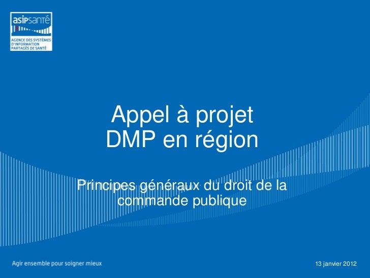 Appel à projet    DMP en régionPrincipes généraux du droit de la       commande publique                                  ...