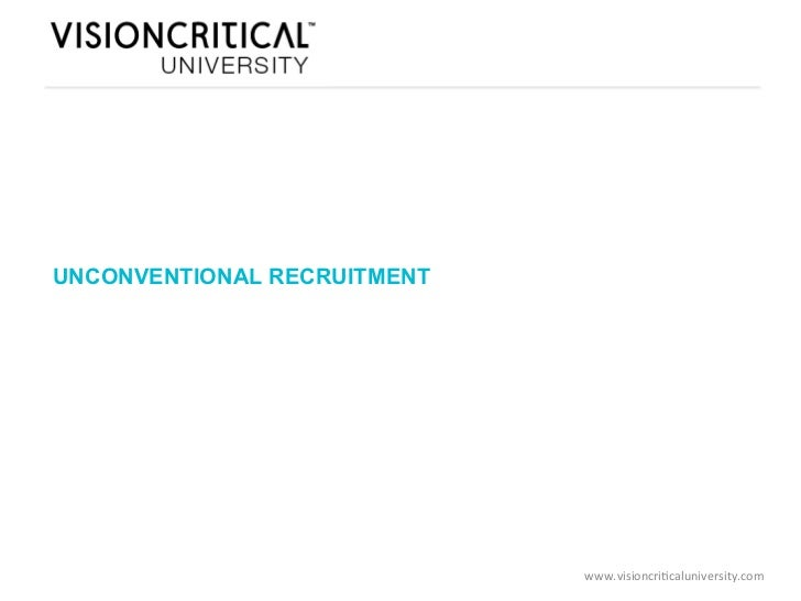 UNCONVENTIONAL RECRUITMENT                             www.visioncri*caluniversity.com