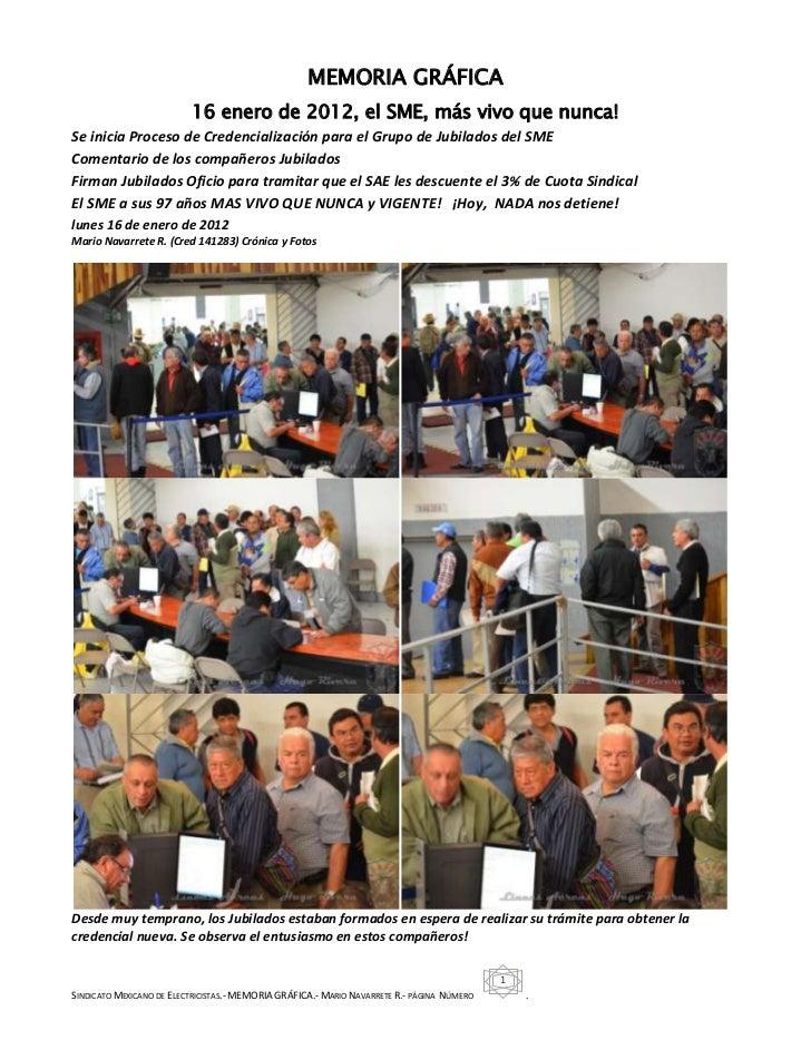 MEMORIA GRÁFICA                          16 enero de 2012, el SME, más vivo que nunca!Se inicia Proceso de Credencializaci...