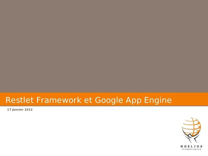 Restlet Framework et Google App Engine17 janvier 2012