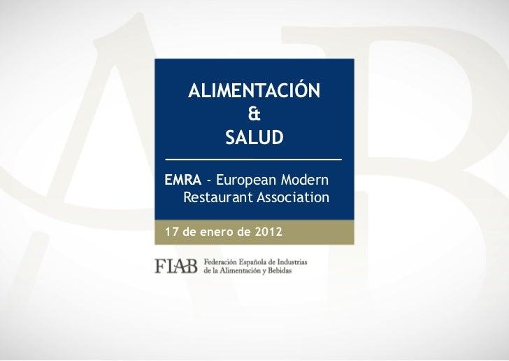 ALIMENTACIÓN         &       SALUDEMRA - European Modern  Restaurant Association17 de enero de 2012