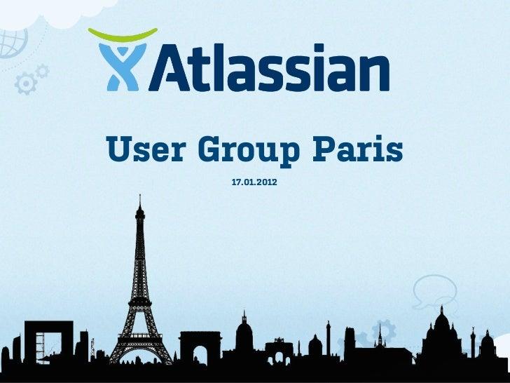 Atlassian User Group, Paris, Jan. 17th 2012