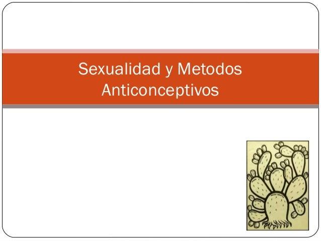 Sexualidad y MetodosAnticonceptivos