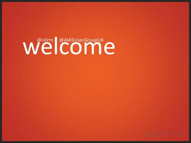 welcome @n0rm   @AWSUserGroupUK